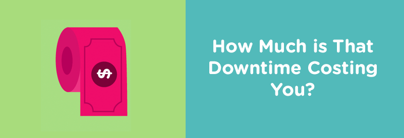 How Much is That Downtime Costing You? [Infographic]